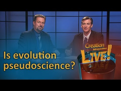 Is evolution pseudoscience? (Creation Magazine LIVE! 6-13)