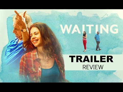 Waiting Trailer 2016 - Kalki Koechlin, Naseeruddin Shah Review