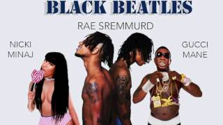 Rae Sremmurd - Black Beatles ft. Nicki Minaj & Gucci Mane
