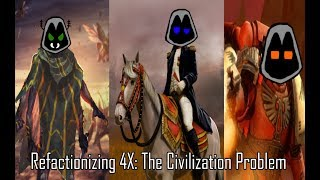 Refactionizing 4x: The Civilization Problem