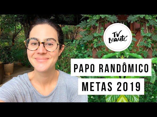 Metas para 2019 - papo randômico - Victoria Ceridono