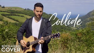 Download Lagu Collide - Howie Day (Boyce Avenue acoustic cover) on Spotify & iTunes Mp3