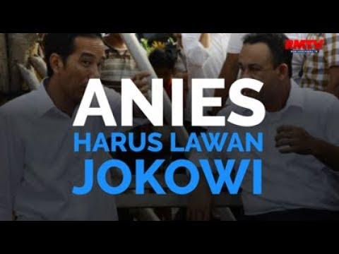 Anies Harus Lawan Jokowi