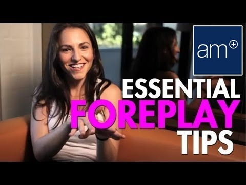 tips for foreplay - Bringing her to climax takes more than jackhammering away at her, most women need manual or oral stimulation to get off, AskMen presents Marni, founder of th...