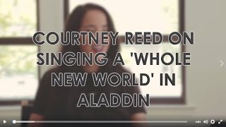 Courtney Reed on Singing 'A Whole New World' on Broadway