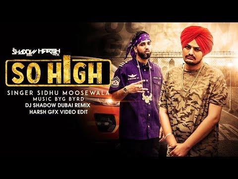 So High | DJ Shadow Dubai | Remix | Sidhu Moose Wala ft. BYG BYRD