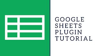 Google Sheets Plugin Tutorial