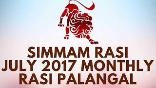 """Simmam Rasi (Leo) July Month Astrology Predictions 2017 – July Rasi Palangal 2017 - D NALLA BRAHMASimha (Leo), the fifth sign of the zodiac, is symbolized by a lion and is characterized as masculine, fiery and fixed. The significance of the lion symbol is understandable when we realize that the primary quality of this radiation is the Divine urge towards procreation. This is the stage wherein the Cosmic Man darts forth his creative thread of Primordial Light into the labyrinth of chaotic matter, establishing different force centers which lead ultimately to the individualization of man. At this stage the spiritual principles transform themselves into material forms. Simha (Leo) represents creativity, the articulation of the Divine Nature in man; it is Divine Nature objectified.Fire is the Divine symbol of penance, creativity, and purification, but it is also an element of Nature which cannot adapt itself to anything else. Fire cannot exist in active form in anything else. Simha (Leo) is self-centered, aspiring, ambitious, and arrogant; it is fierce in action, calculating in sexual encounters, choosy in social relationships. Etymologically, Simha means """"the protector of its followers,"""" and those who align themselves with this sign will have much natural force at their command. One supreme quality of Simha (Leo) is its suddenness, aggression and frontal attack.Surya (Sun) owns this sign but no planet is exalted or debilitated here. There is a grace and glow radiating from the Sun. No force which furthers the evolutionary impulse by procreating, or by protecting and leading its followers, can ever experience restrictions on its capacity. This is why no planet is debilitated here. Simha (Leo) is one of the most mysterious signs of the zodiac.July Month Predictions,July Month Palangal,July Maadha Palangal,July Rasi Palan,July Rasi Palangal,Simmam Rasi July Palangal,Simmam Rasi July Palan,July Month Astrology,July Leo Predictions,July Leo Rasi Palan,Leo monthly Astrology P"""