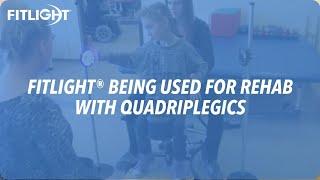 FITLIGHT Trainer™ & Rehabilitation With Quadripeligics