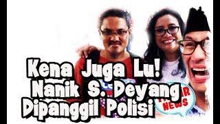 Video Kena Lu! Nanik S Deyang, Cewek Prabowo Dipanggil Polisi! MP3, 3GP, MP4, WEBM, AVI, FLV Oktober 2018