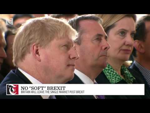 Speculation of a 'soft' Brexit has been firmly put to bed.