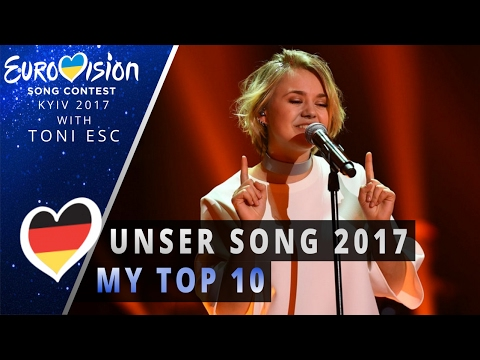Unser Song 2017: My Top 10 (Eurovision Germany 2017)
