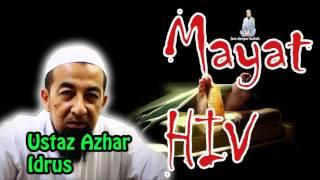 Ceramah Terbaru Ustaz Azhar Idrus Bertajuk Mayat HIV Februari 2017
