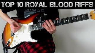 Top 10 Royal Blood Riffs!