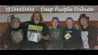 Video When a Blind Man Cries - Yesmadam Deep Purple Tribute