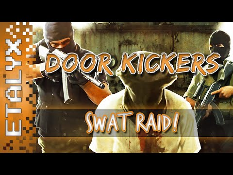 door - Door Kickers is finally out! Let's raid some buildings and down some tangos :3 Buy: http://store.steampowered.com/app/248610/ Follow me on Twitter & tweet me! http://www.twitter.com/Etalyx...