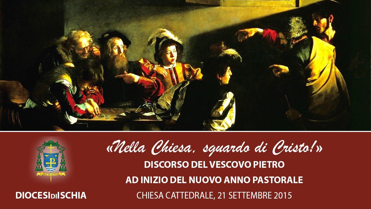«Nella Chiesa, sguardo di Cristo!» – Discorso del vescovo Pietro per l'inizio dell'Anno Pastorale | Testo e Video!
