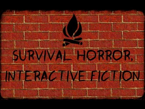 Survival horror! Interactive Fiction - Part 1 No commentary