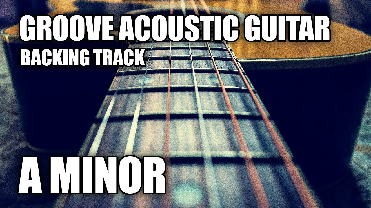 Groove Acoustic Guitar Backing Track In A Minor
