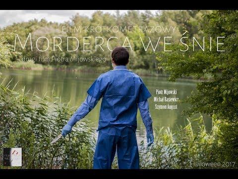 'MORDERCA WE ŚNIE': film krótkometrażowy (2017)