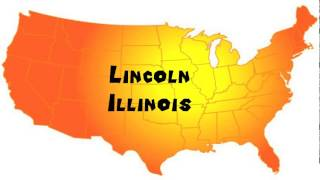 Lincoln (IL) United States  city images : How to Say or Pronounce USA Cities — Lincoln, Illinois