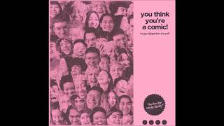 Gus Dapperton - You Think You're a Comic! (Full EP)