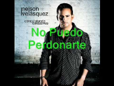 No Puedo Perdonarte Nelson Velasquez