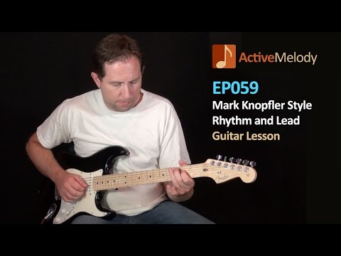 Mark Knopfler Style Lead and Rhythm Guitar Lesson – EP059