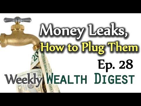 Money Leaks, Time to Plug Them – WWD Ep. 28 (Weekly Wealth Digest)