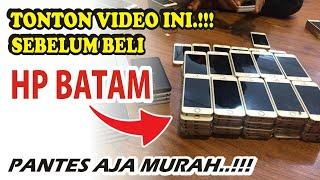 Video HARUS NONTON DULU.!! Apa Itu HP BATAM.? Kenapa MURAH.? Apakah illegal.? MP3, 3GP, MP4, WEBM, AVI, FLV Juli 2018