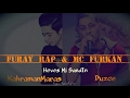 Furay Rap - Mc Furkan ( Heves Mi Sandın )  (Official Music Video) 2oı7