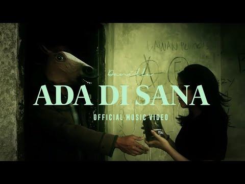 Download Video Danilla - Ada Di Sana (Official Music Video)