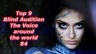 Video Top 9 Blind Audition (The Voice around the world 84) MP3, 3GP, MP4, WEBM, AVI, FLV Maret 2019