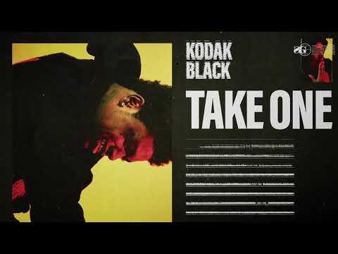 Kodak Black - Take One [Official Audio]
