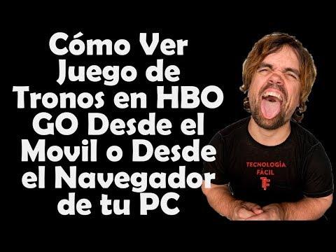 Cómo Ver Juego de Tronos en HBO Go Desde el Movil o PC: Antes, Durante y Después del Estreno!!!