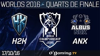 H2K vs ANX - World Championship 2016 - Playoffs - Quarts de finale