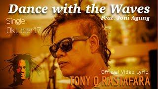 Download lagu Tony Q Rastafara Ft Joni Agung Dance With The Waves Oktober Mp3