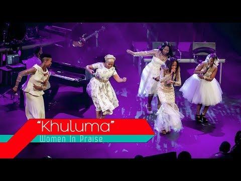 Women In Praise - Khuluma - Gospel Praise & Worship Song