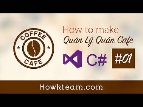 [Lập trình phần mềm Quản lý quán cafe C# Winform] - Bài 1: Thiết kế CSDL   HowKteam