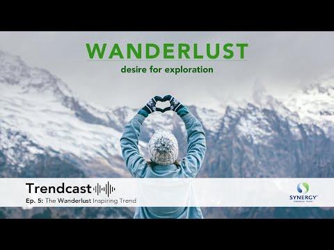 Trendcast Episode 5: The Wanderlust Inspiring Trend