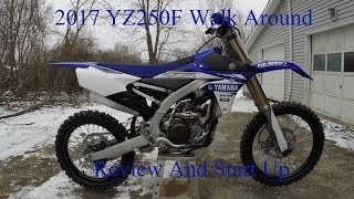 4. 2017 YZ250F Walk Around | Review And Start Up