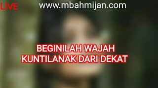 Video 57 - Ternyata Begini! Wajah Kuntilanak Dari Dekat! - Mbah Mijan 🔴 LIVE MP3, 3GP, MP4, WEBM, AVI, FLV Agustus 2019