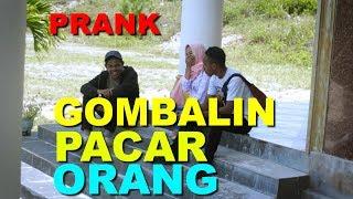 Video GOMBALIN PACAR ORANG COWOKNYA EMOSI - PRANK INDONESIA MP3, 3GP, MP4, WEBM, AVI, FLV Agustus 2018