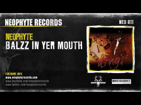 Neophyte - Balzz In Yer Mouth