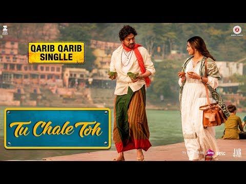 Tu Chale Toh Video Song Qarib Qarib Singlle Irrfan  Parvathy