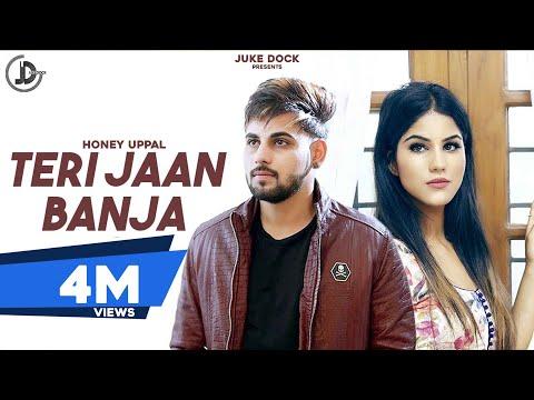 Video TERI JAAN BAN JA  (Full Song) HONEY UPPAL | PARMISH VERMA | JUKE DOCK | download in MP3, 3GP, MP4, WEBM, AVI, FLV January 2017