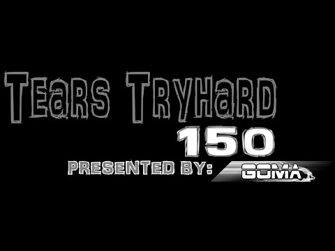 Vidane Tears Tryhard 150 Presented by Goma
