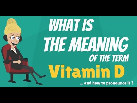 What is VITAMIN D? What does VITAMIN D mean? VITAMIN D meaning, definition & explanation