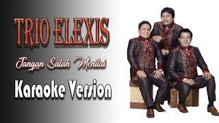 Trio Elexis -  Jangan Salah Menilai Karaoke No Vocal