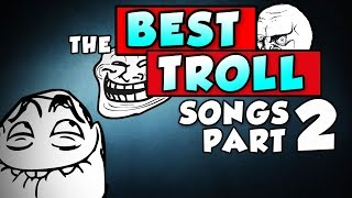 Troll Songs Part 1: https://www.youtube.com/watch?v=2J6y3zK2MS0 Follow me on Soundcloud https://soundcloud.com/youtube-songs-54280506 CONTACT ...